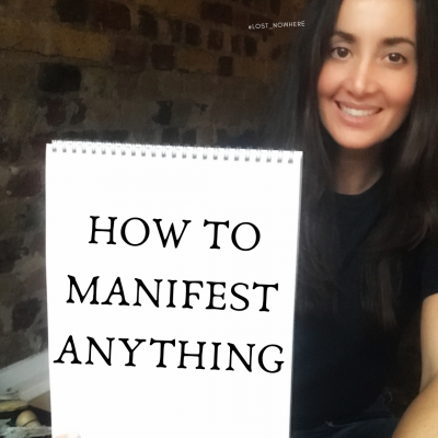 How to Manifest Anything that you Want